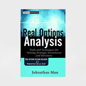 Real Options Analysis: Tools and Techniques, 1st Edition